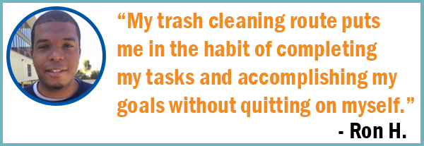 My trash cleaning route puts me in the habit of completing my tasks and accomplishing my goals without quitting myself